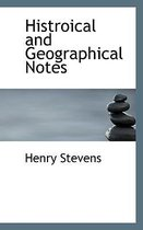 Histroical and Geographical Notes