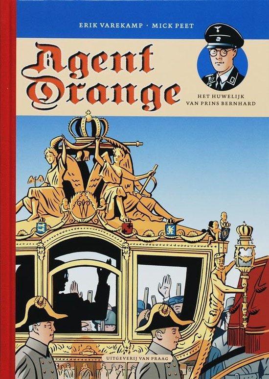 Agent Orange 2 Het huwelijk van prins Bernhard - Erik Varekamp |