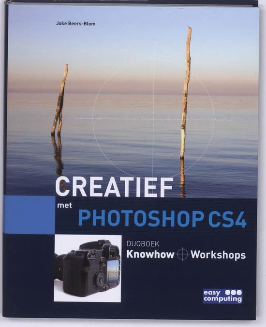 Digitale Fotografie creatief met Photoshop CS4 - J. Beers-Blom |