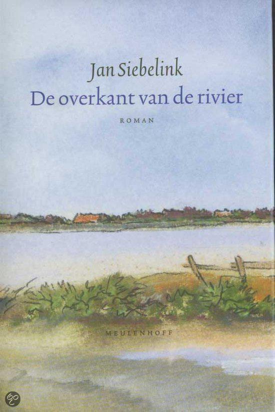 De overkant van de rivier - Jan Siebelink |