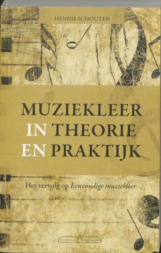 Muziekleer in theorie en praktijk - Hennie Schouten   Fthsonline.com