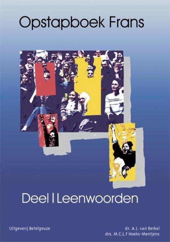 Opstapboek Frans 1 Leenwoorden - A.J. van Berkel |