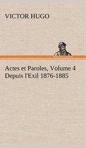 Actes et Paroles, Volume 4 Depuis l'Exil 1876-1885
