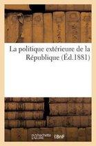 La politique exterieure de la Republique