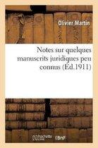 Notes Sur Quelques Manuscrits Juridiques Peu Connus