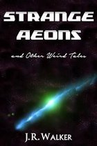 Strange Aeons, and Other Weird Tales