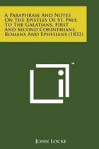A Paraphrase and Notes on the Epistles of St. Paul to the Galatians, First and Second Corinthians, Romans and Ephesians (1832)