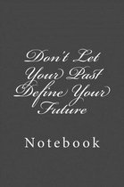 Don't Let Your Past Define Your Future