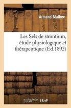 Les Sels de strontium, etude physiologique et therapeutique