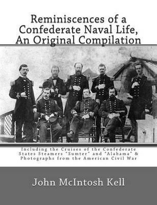 Reminiscences of a Confederate Naval Life, an Original Compilation