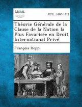 Theorie Generale de La Clause de La Nation La Plus Favorisee En Droit International Prive
