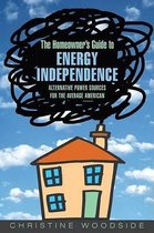 The Homeowners Guide to Energy Independence