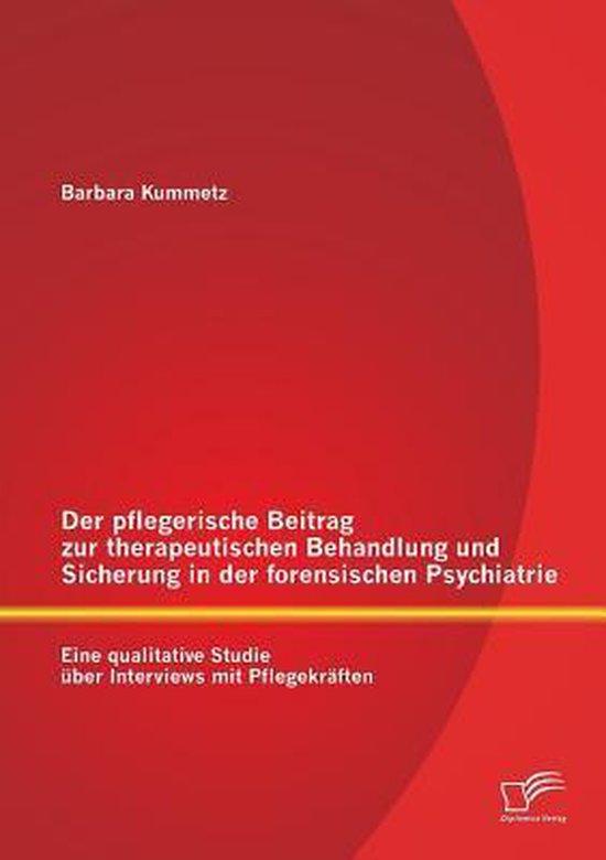 Omslag van Der pflegerische Beitrag zur therapeutischen Behandlung und Sicherung in der forensischen Psychiatrie