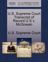 U.S. Supreme Court Transcript of Record U S V. McGowan