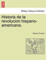 Historia de la revolucion hispano-americana.