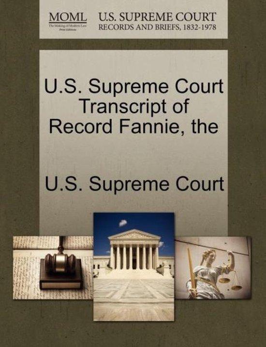 The U.S. Supreme Court Transcript of Record Fannie