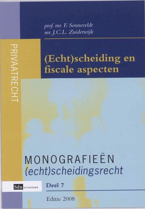 Cover van het boek '(Echt)scheiding en fiscale aspecten / druk 8' van F. Sonneveldt en J.C.L. Zuiderwijk