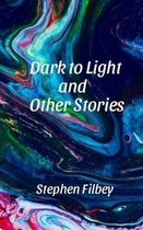 Dark to Light and Other Stories