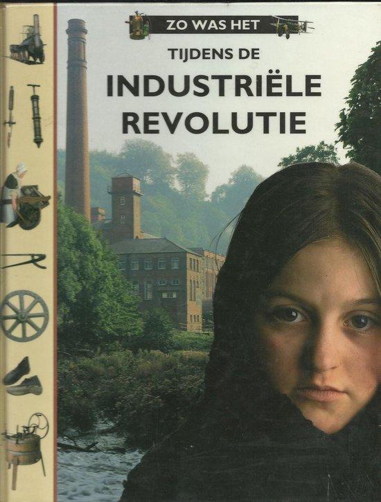 Zo was het tijdens de Industriele Revolutie - Ron de Heer  