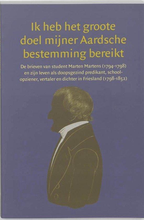 Manuscripta Mennonitica 4 - Ik heb het groote doel mijner Aardsche bestemming bereikt - M. Martens |