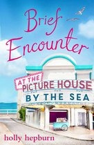 Brief Encounter at the Picture House by the Sea