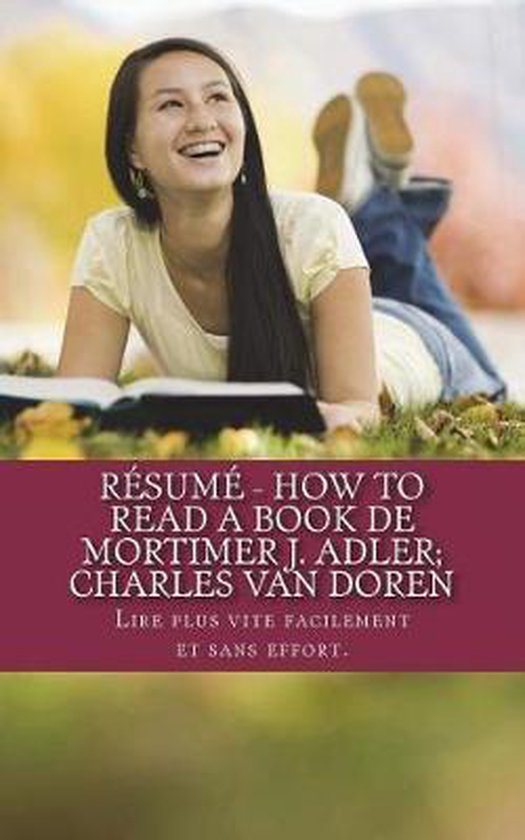 Boek cover Resume - How to Read a Book de Mortimer J. Adler; Charles Van Doren van Daniel Achin (Paperback)