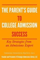 The Parent's Guide to College Admissions Success