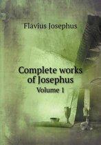 Complete Works of Josephus Volume 1