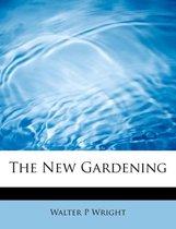 The New Gardening