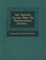 Der Epische Cyclus Oder Die Homerischen Dichter...