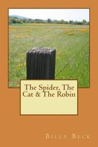 The Spider, the Cat & the Robin