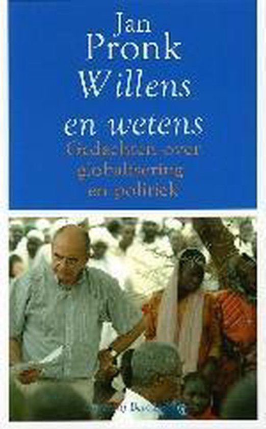 Willens En Wetens - Jan Pronk |