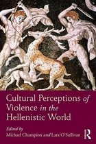 Cultural Perceptions of Violence in the Hellenistic World