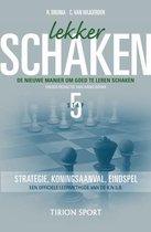 Lekker Schaken / Stap 5 Strategie/Koningsaanval/Eindspel