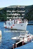 Labrador Rocks! Une Des Civilisations Coolest En Amerique Du Nord