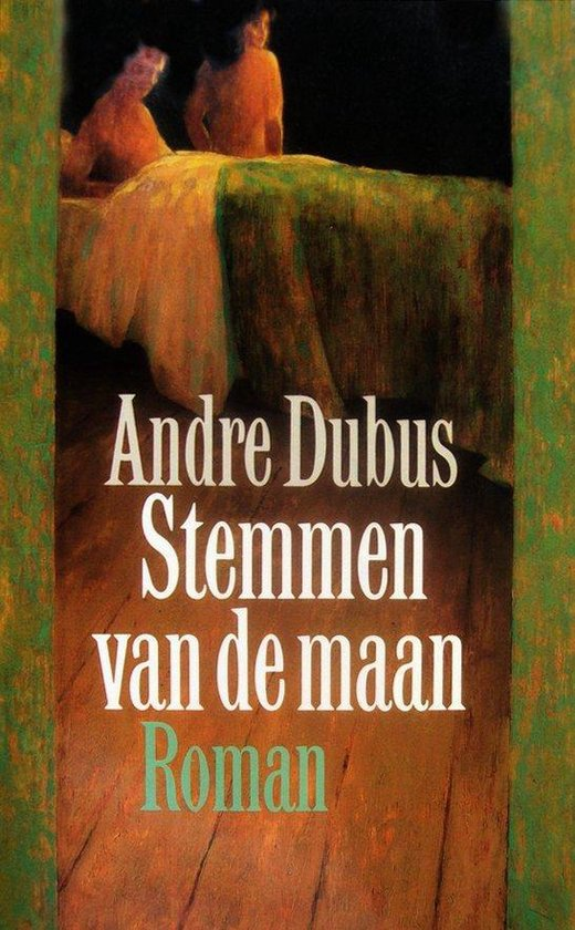 Stemmen van de maan - Andre Dubus  