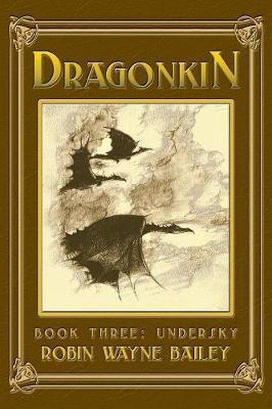 Dragonkin Book Three, Undersky