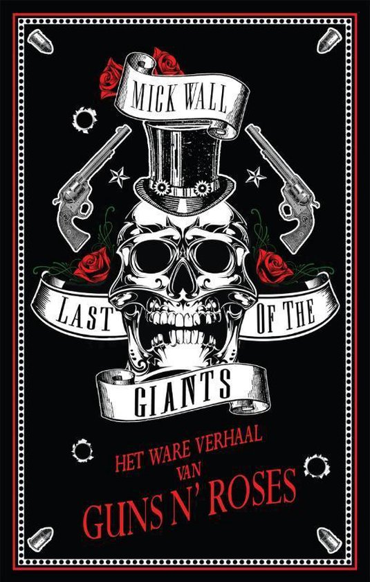 Last of the Giants. Het ware verhaal van Guns N' Roses - Last Of The Giants Mick Wall |