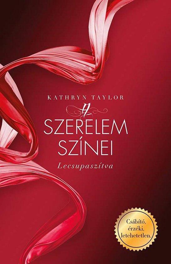 Boek cover A szerelem színei - Lecsupaszítva van Kathryn Taylor (Onbekend)