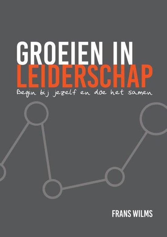 Groeien in leiderschap - persoonlijk leiderschap - managementboek