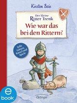 Der kleine Ritter Trenk. Wie war das bei den Rittern?