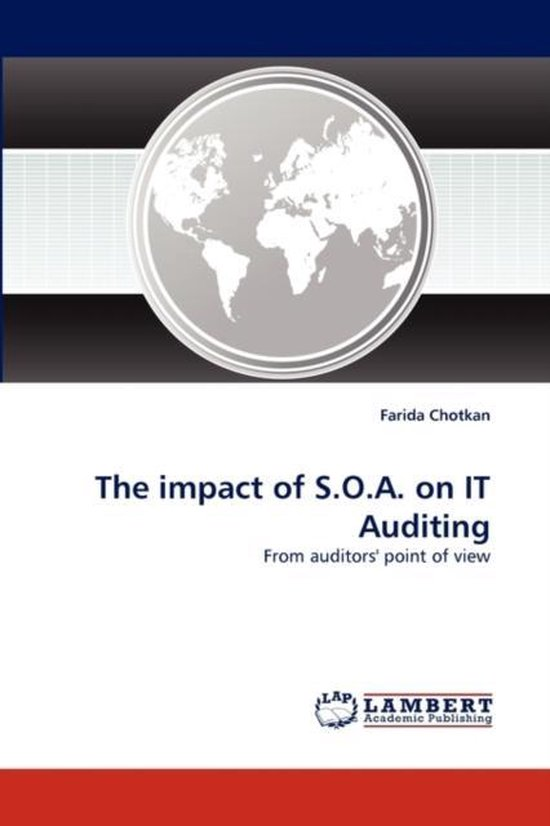 Boek cover The Impact of S.O.A. on It Auditing van Farida Chotkan (Paperback)