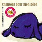 Chansons Pour Mon Bebe