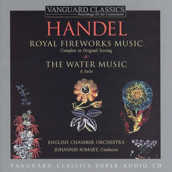 Handel: Royal Fireworks Music; The Water Music