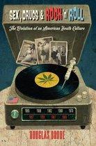 Sex, Drugs & Rock n' Roll