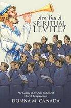 Are You a Spiritual Levite?