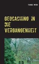 Geocaching in die Vergangenheit