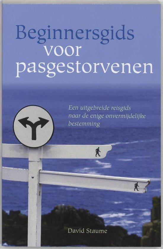 Beginnersgids Voor Pasgestorvenen - David Staume  