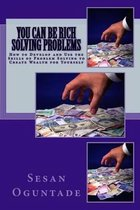 You Can Be Rich Solving Problems