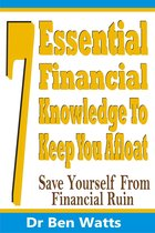 7 Essential Financial Knowledge To Keep You Afloat